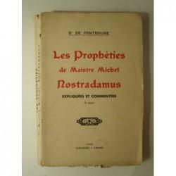 Dr de FONTBRUNE : Les Prophéties de Maistre Michel Nostradamus expliquées et commentées. Envoi de l'auteur.