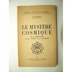 Ferrière  Ad. : Le mystère cosmique de la prescience par la science à la conscience.