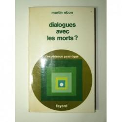 EBON Martin : Dialogues avec les morts ? Communication avec l'au-delà.