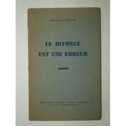 CLOSTRE Marie-Suzanne : Le divorce est une erreur.