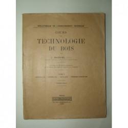 J. MASVIEL : Cours de technologie du bois. Tome 1.