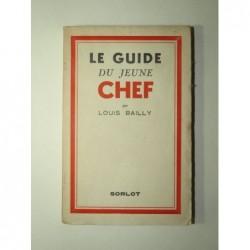 BAILLY Louis : Le guide du jeune chef.