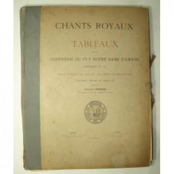 DURAND Georges : Chants royaux et tableaux de la confrérie du Puy Notre-Dame d'Amiens reproduits en 1517.