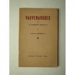 ROCHEBLAVE Samuel : Vauvenargues ou la symphonie inachevée. Edition originale.
