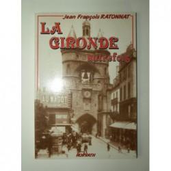 RATONNAT Jean-François : La Gironde autrefois.