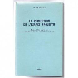 FERENCZI Victor : La perception de l'espace projectif. Étude réalisée auprès des travailleurs africains analphabètes en