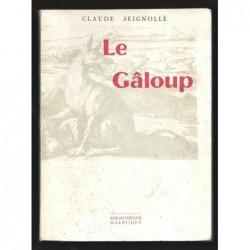 SEIGNOLLE Claude : Le Gâloup. Edition originale.