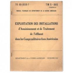 Département de la Guerre Américain. : Exploitation des installations d'assainissement et de traitement de l'effluent...