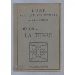 MAGNE L. et H.-M. : L'Art appliqué aux métiers. Décor de la terre.