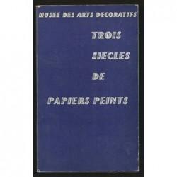 Union Centrale des Arts Décoratifs : Trois siècles de papiers peints.