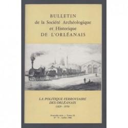 COLLECTIF : La politique ferroviaire des Orléanais (1829-1979)