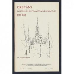 DEBAL Jacques : Orléans lorsqu'on bâtissait Saint-Marceau 1888-1901.