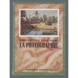 : Encyclopédie par l'image. La photographie