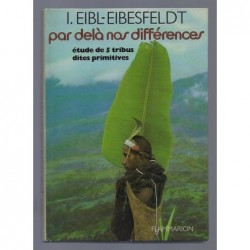 EIBL-EIBESFELDT Irenäus : Par delà nos différences.