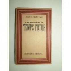 CHATEAU René : A la recherche du temps futur.