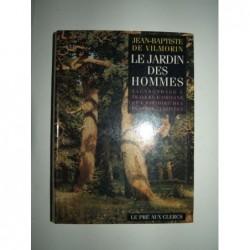 VILMORIN Jean-Baptiste de  : Le jardin des hommes. Vagabondages à travers l'origine et l'histoire des plantes cultivées.