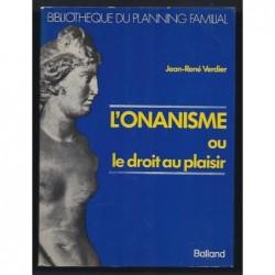 VERDIER Jean-René : L'Onanisme ou le droit au plaisir.