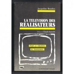 BEAULIEU Jacqueline : La télévision des réalisateurs.