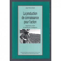 DARRÉ Jean-Pierre : LA PRODUCTION DE CONNAISSANCE POUR L'ACTION. Arguments contre le racisme de l'intelligence