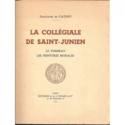 CATHEU Françoise de : La Collégiale de Saint-Junien. Le tombeau. Les peintures murales.