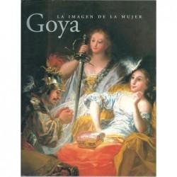 CALVO SERRALLER Francisco : Goya. La imagen de la Mujer