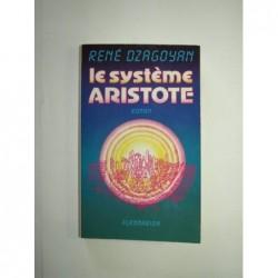 Dzagoyan René : Le système Aristote. Envoi de l'auteur.