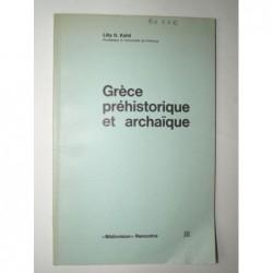 Lilly G. KAHIL : Grèce préhistorique et archaïque.