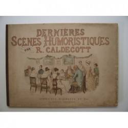 Caldecott R. : Dernières scènes humoristiques.