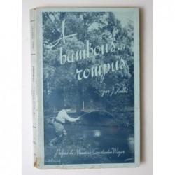 J. HUILLET : A bambous... rompus