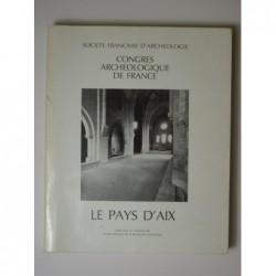 Collectif : Congrès Archéologique de France. Le Pays d'Aix.