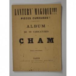 Cham : Lantern' magique!!! Pièces curieuses. Album de 60 caricatures.