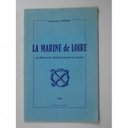 BITON Germaine  : La Marine de Loire au Musée de Châteauneuf-sur-Loire