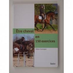 Didier Lavergne : Être cheval en 150 exercices