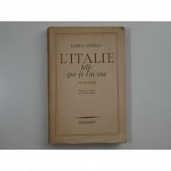 Sforza Carlo : L'Italie telle que je l'ai vue. 1914-1944