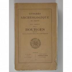 Congrès archéologique de France. XCIVe Session tenue à Bourges en 1931 par la Société Française d'Archéologie.