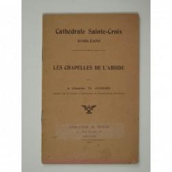 Cochard Th. : Cathédrale Sainte-Croix d'Orléans : Les chapelles de l'abside.