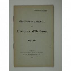 Cochard Th.(Chanoine) : Sépulture et armorial des évêques d'Orléans.
