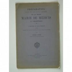 Stein Henri  : Préparatifs faits en 1608 pour l'entrée de la reine Marie de Médicis à Chartres