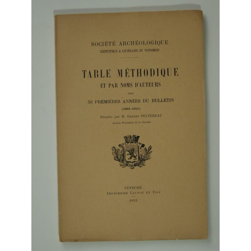 Peltereau Ernest : Société archéologique du Vendömois. Table méthodique et par noms d'auteurs des 50 années du bulletin