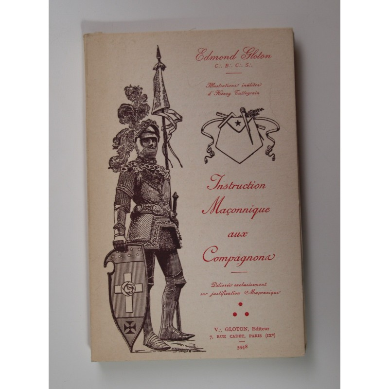 Gloton Edmond : Instruction maçonnique aux Compagnons.